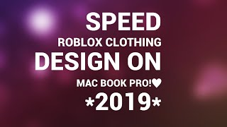 ROBLOX: Speed Clothing Design! *MAC 2019*