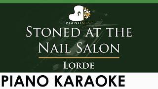 Lorde - Stoned at the Nail Salon - LOWER Key (Piano Karaoke Instrumental)