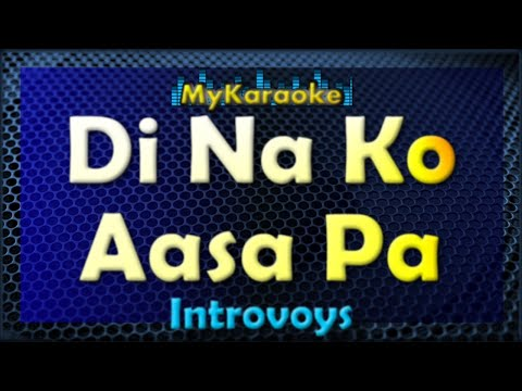Di Na Ko Aasa Pa - Karaoke version in the style of Introvoys