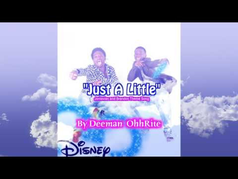 Deeman OhhRite - Just A Little (Jontavian and Brandon Theme Song)