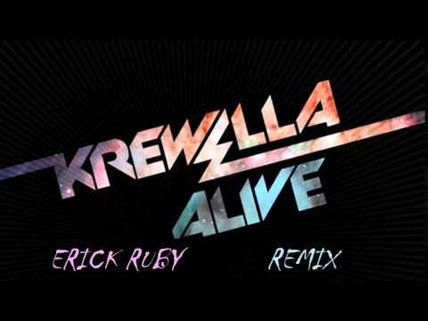Krewella - Alive (Erick Ruby Remix)