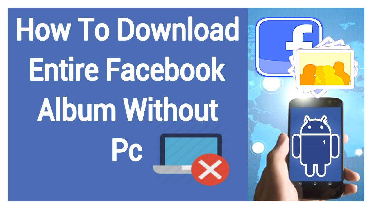 How to download entire facebook album without pc