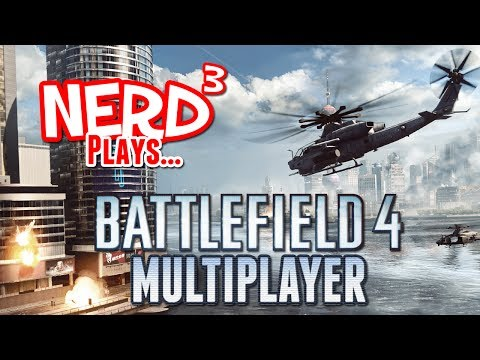 Nerd³ Plays... Battlefield 4 Multiplayer