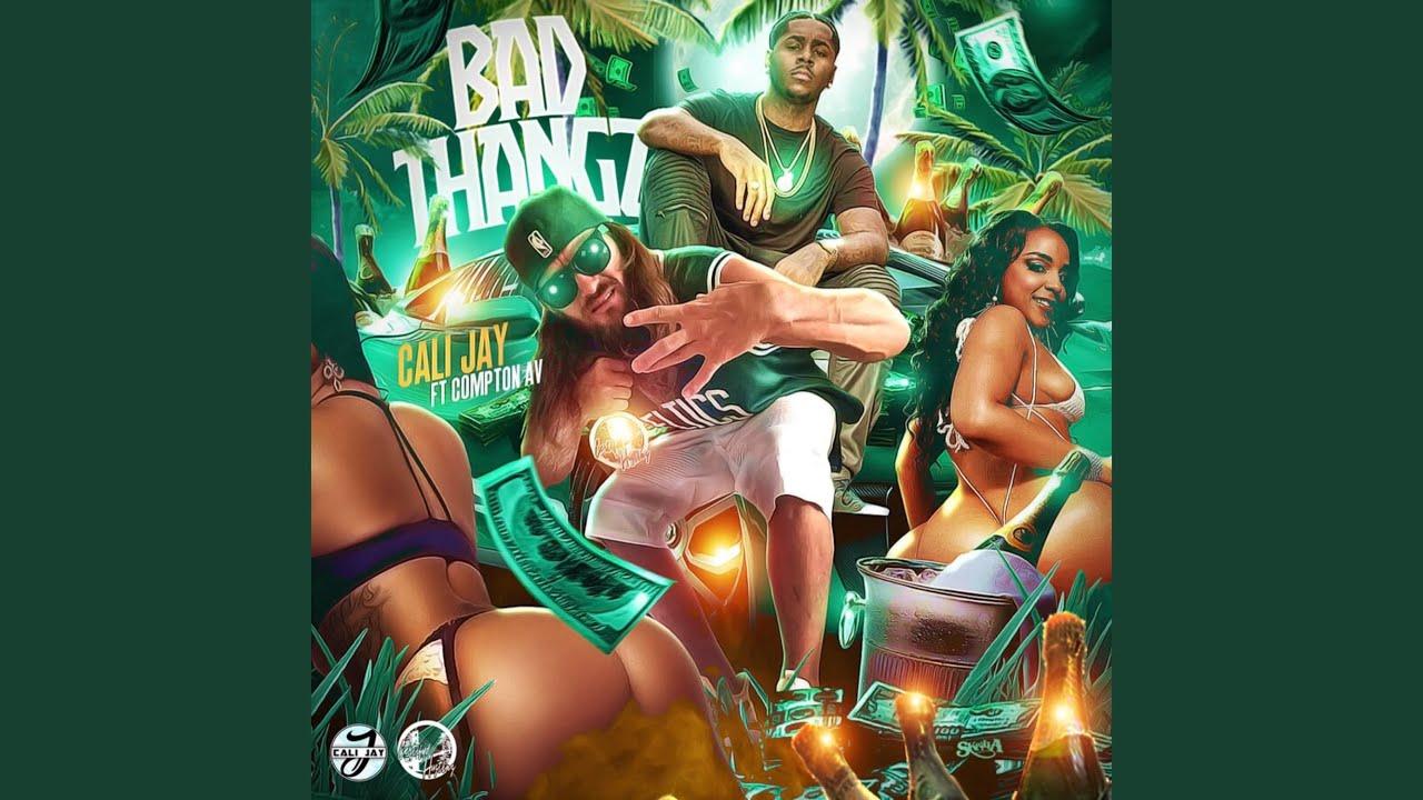 "Cali Jay ""Bad Thangz"" ft Compton Av new music 2020"