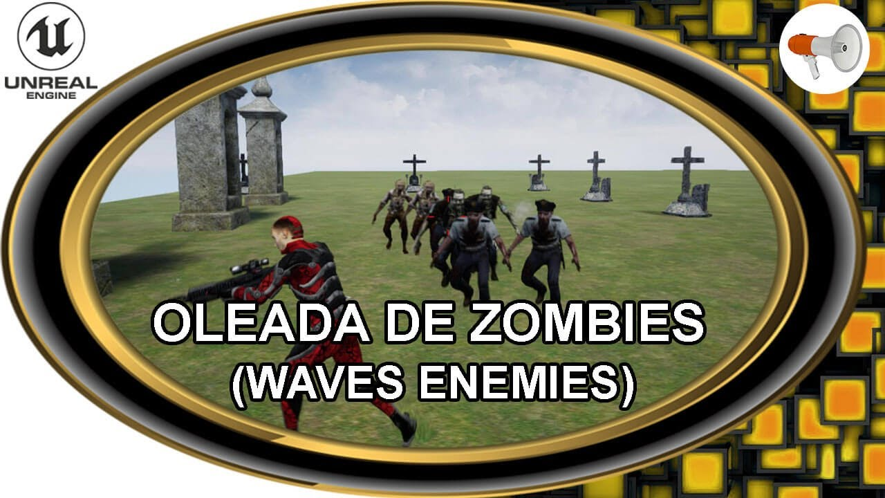 📢 Unreal Engine #98: oleada o ronda de zombies enemigos (waves zombies)  - tutorial español.