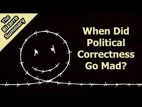 When Did Political Correctness Go Mad?