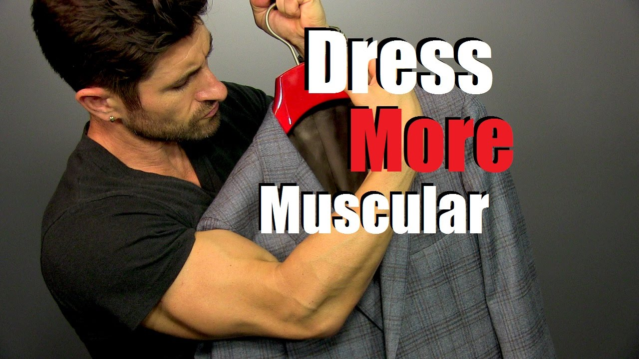 How To Look More Muscular In Your Clothes | 6 Style Tips