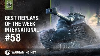 Best Replays of the Week International #58 - World of Tanks