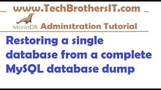 Restoring a single database from a complete MySQL database dump - MariaDB Tutorial