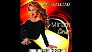 Miriam Cruz - Mi Realidad (By DJ Janowel) 2012