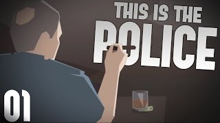 This is the Police - $500,000 in 180 Days. Challenge Accepted - Let's Play This is the Police Part 1