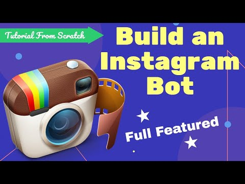 Build A (Full-Featured) Instagram Bot With Python