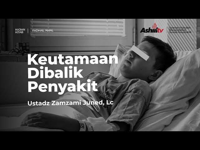 🔴 [LIVE] KEUTAMAAN DIBALIK PENYAKIT - Ustadz Zamzami Juned, Lc حفظه الله