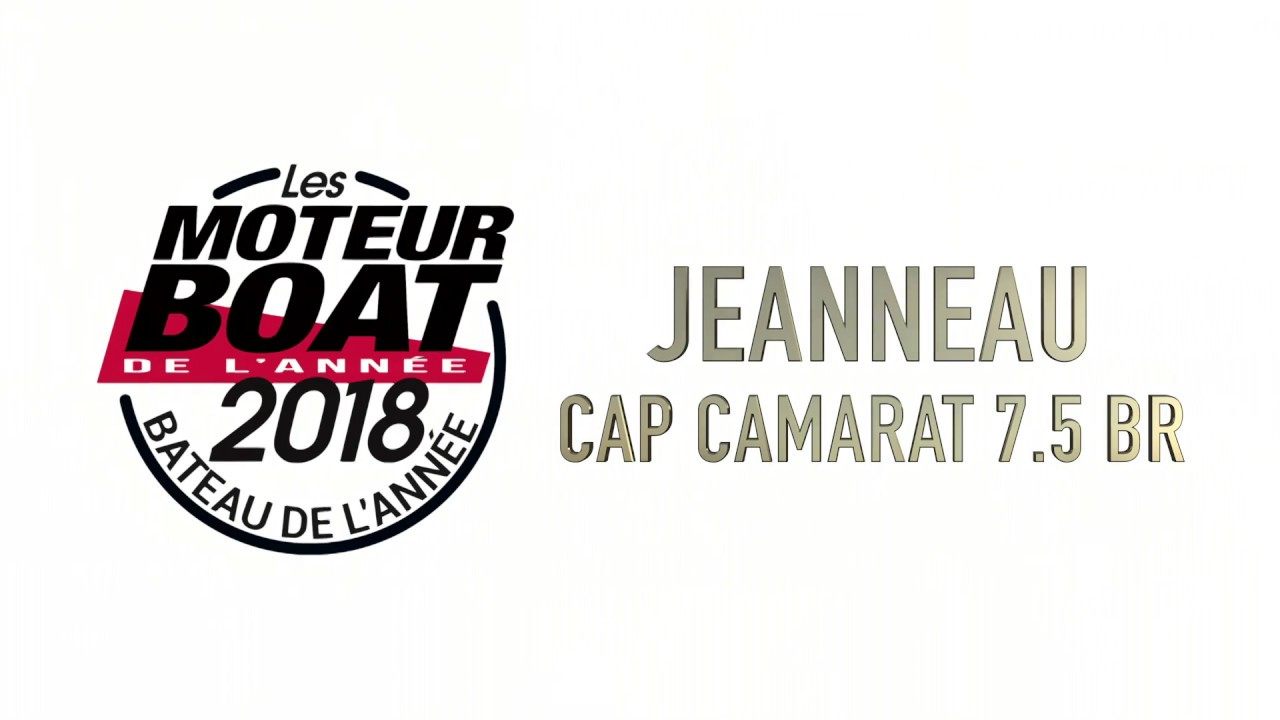 Le bateau de l'année 2018 : Jeanneau Cap Camarat 7 5 BR