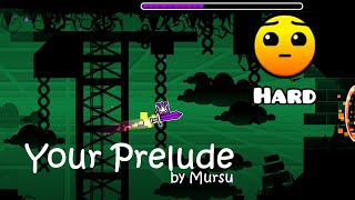 Geometry Dash - [BEST LEVEL EVER] Your Prelude II by Mursu