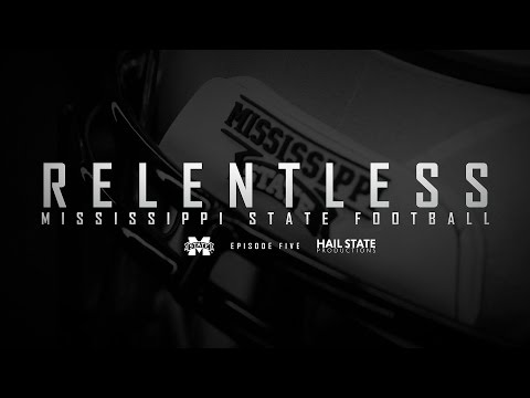 "Relentless: Mississippi State Football - 2016 Episode V, ""More Than A Feeling"""