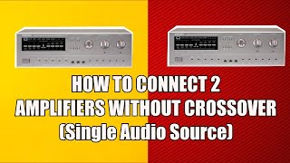 Connect 2 to together how amplifiers Connecting 2