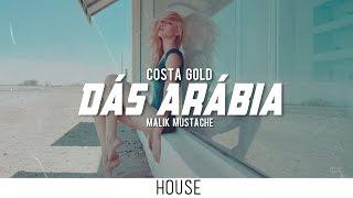 Costa Gold - Dás Arábia (Malik Mustache Remix)
