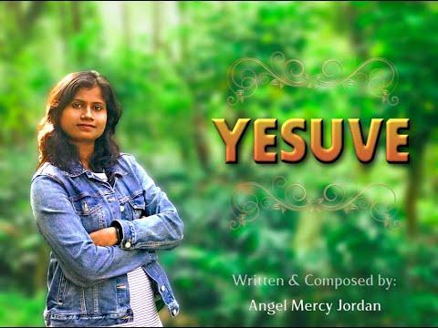 Yesuve Yesuve Nee Saakenage | Angel Mercy Jordan