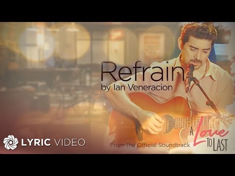 Ian Veneracion - Refrain (Official Lyric Video)