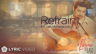 Ian Veneracion - Refrain (Official Lyric Video)