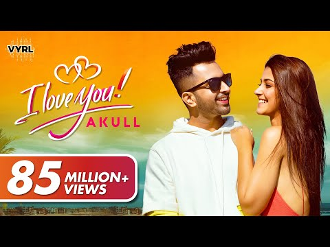 Akull - I Love You | Latest Punjabi Song 2019