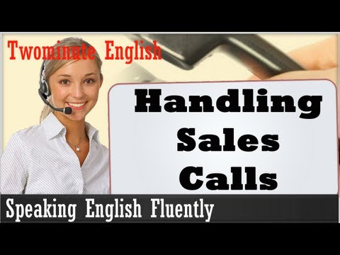 Handling Sales Calls - Speaking English Fluently