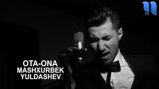 Mashxurbek Yuldashev - Ota Ona | Машхурбек Юлдашев - Ота-Она (audio)