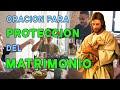 ��❤️�� Oracion por la PROTECCION del MATRIMONIO (Muy EFECTIVA)