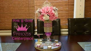 DIY Centerpiece ideas / Glam Pink and Gold Princess centerpiece