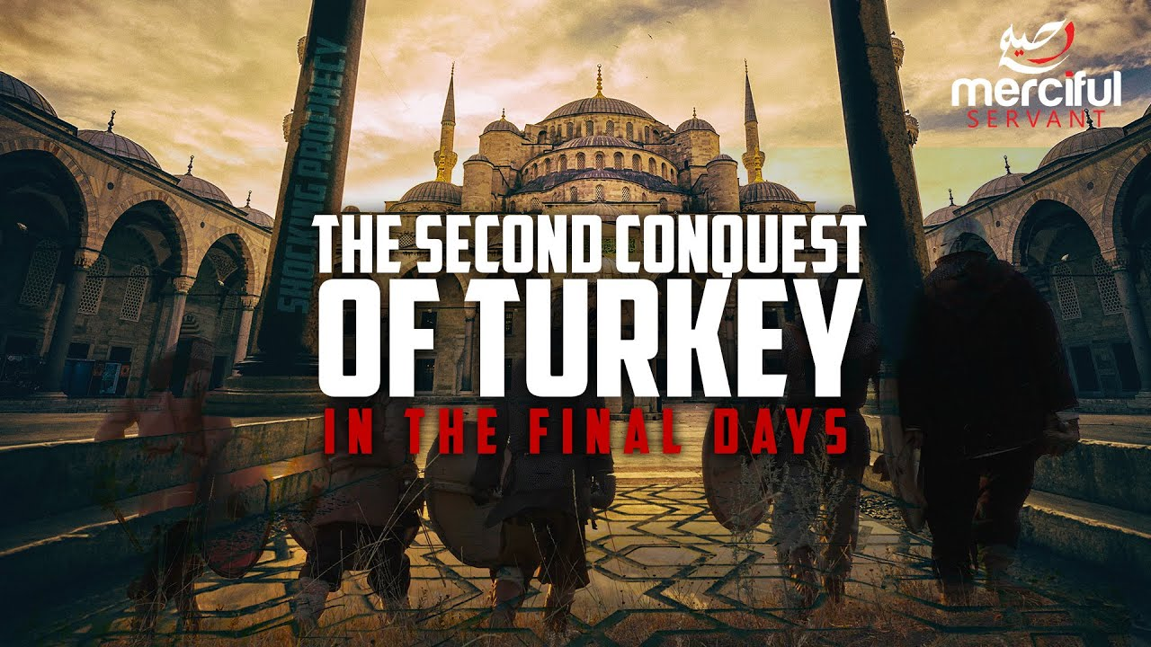 THE 2ND CONQUEST OF TURKEY - SHOCKING PROPHECY OF END TIMES