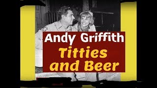 Andy Griffith - Titties and Beer
