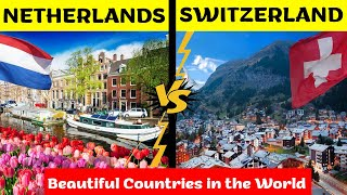 Netherlands VS Switzerland |  2 Best Countries To Live In 2020