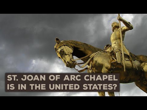 Joan of Arc Chapel in the United States?   Holy History