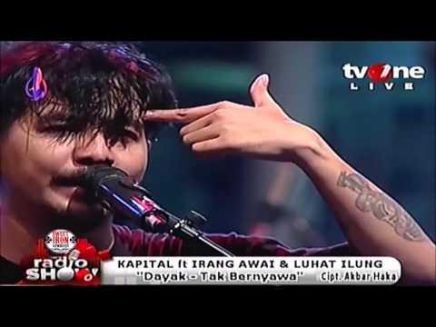 Kapital Feat. Irang Awai & Luhat Ilung - Dayak - Tak Bernyawa