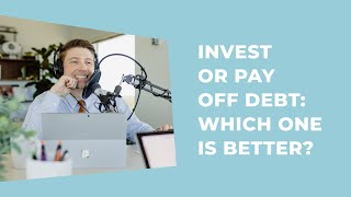 Invest or Pay Off Debt: Which One is Better?