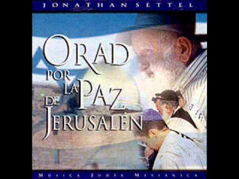 03 - Orad Por La Paz De Jerusalen - Jonathan Settel - Orad Por La Paz De Jerusalen