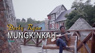 MUNGKINKAH - STINKY COVER BY DECKY RYAN