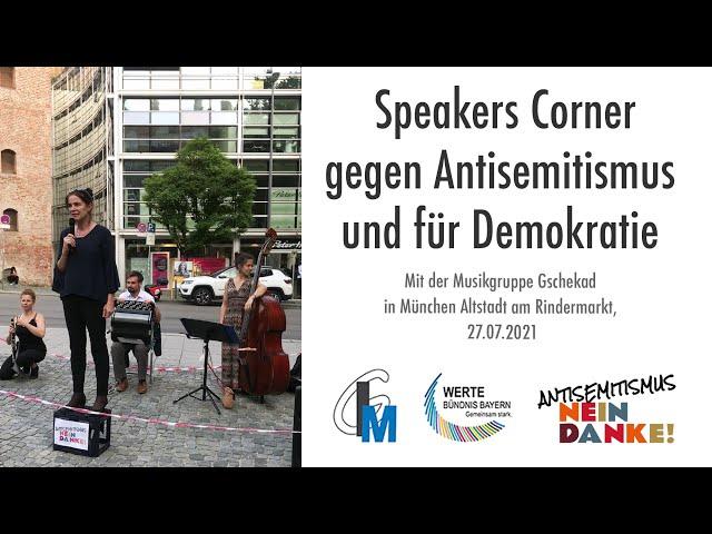 Speakers Corner gegen Antisemitismus und für Demokratie, München Altstadt am Rindermarkt, 27.07.2021
