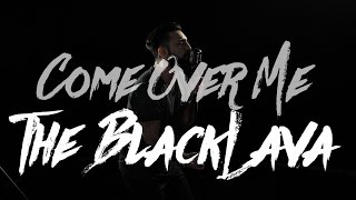 Смотреть клип The Blacklava - Come Over Me
