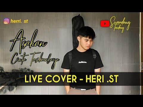 ASAHAN - CINTA TASIKMALAYA (Cinta Bandar Tasik Selatan)    LIVE COVER Heri. ST