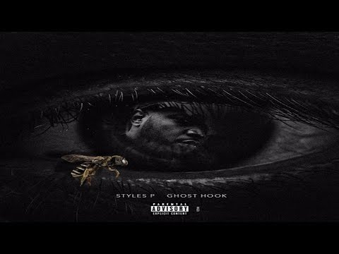 Styles P - Ghost Hook (2017 New CDQ) @therealstylesp
