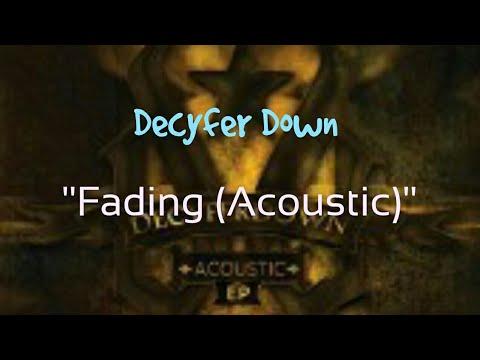 Decyfer Down - Fading (Acoustic) [Lyric Video]