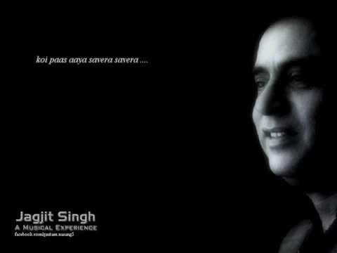 koi pas aya savera savera - Jagjit Singh