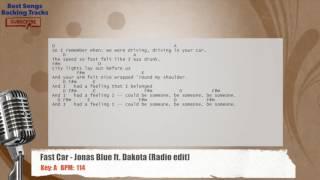 Fast Car - Jonas Blue ft. Dakota (Radio Edit) Vocal Backing Track with chords and lyrics
