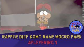 RAPPER DIEF KOMT NAAR MOCRO PARK - AFLEVERING 1
