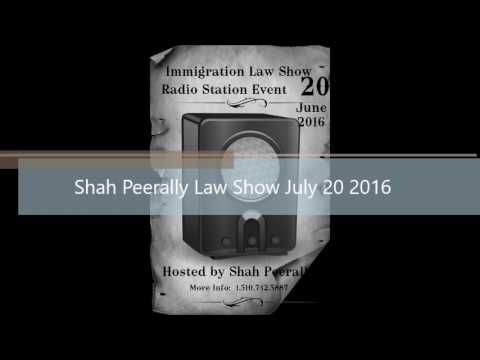 Immigration Law Show (June 20 2016) - Hosted by Shah Peerally