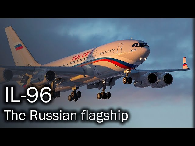 IL-96 - the Russian flagship airliner