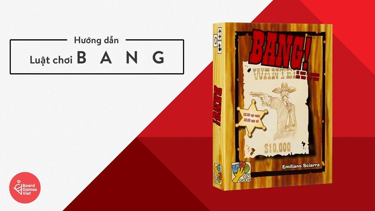 Board Games Việt – Hướng dẫn chơi board game – Bang! cơ bản