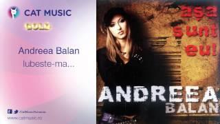 Andreea Balan - Iubeste-ma
